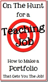 Creating a Teaching Portfolio that Gets You the Job! Some day when I can get back into the classroom