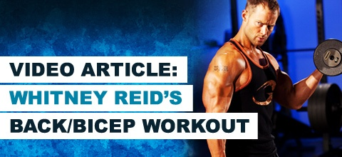 Video Article: Heavy Lifting: Intense Back And Biceps Training With Whitney Reid!