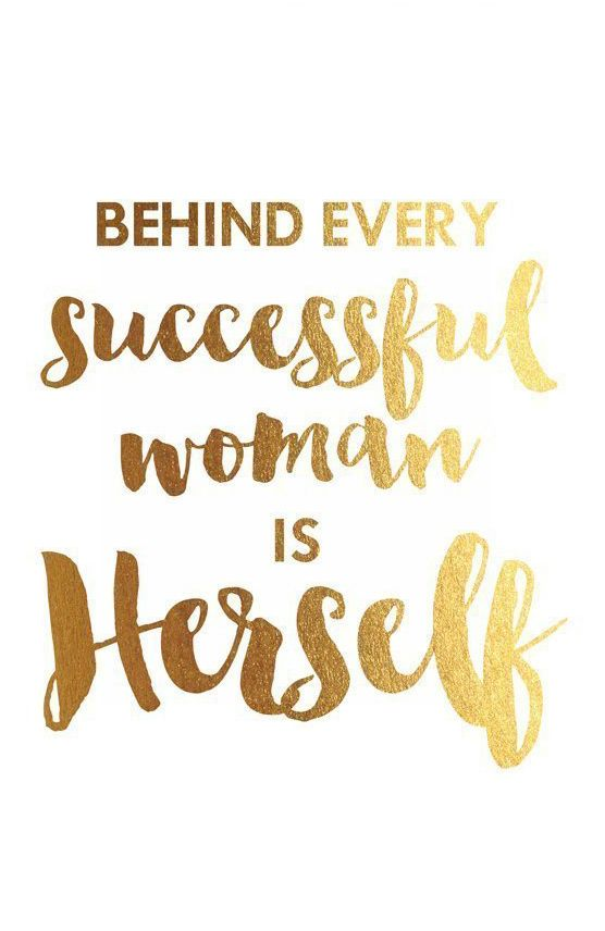 Behind Every Successful Woman Is Herself Gold Foil Print