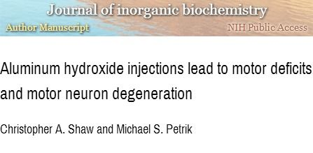 Aluminum hydroxide injections lead to motor deficits and motor neuron degeneration (Journal of Inorganic Biochemistry, November 2009)