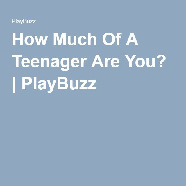 Best 25 playbuzz quizzes ideas on pinterest quizes best how much of a teenager are you playbuzz quizzesteenagersfangirl sciox Image collections