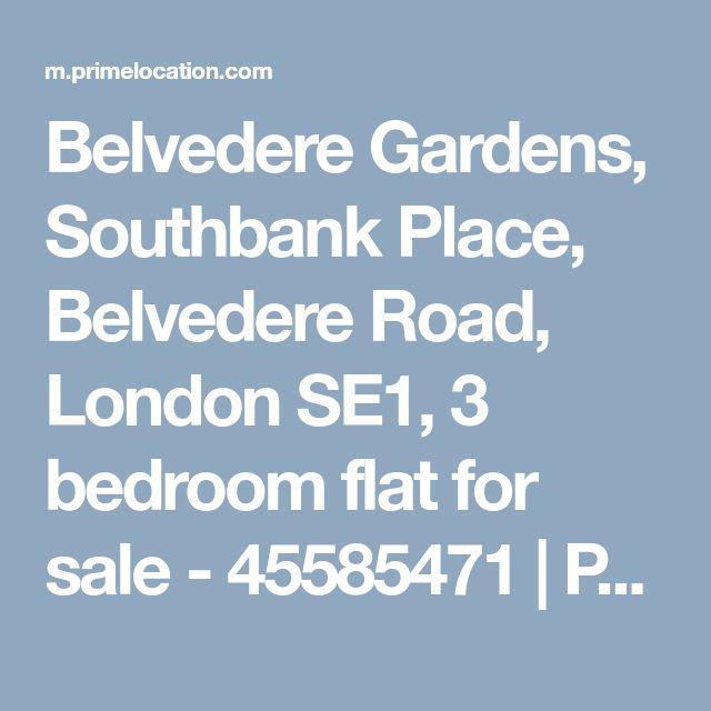 Belvedere Gardens, Southbank Place, Belvedere Road, London SE1, 3 bedroom flat for sale - 45585471 | PrimeLocation Mobile