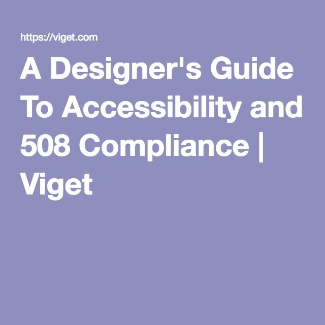 A Designer's Guide To Accessibility and 508 Compliance   Viget