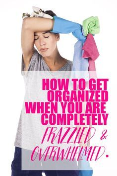 Here are my tips for How to Get Organized When You are Completely Frazzled and Overwhelmed. These 5 tips will make cleaning so much easier!