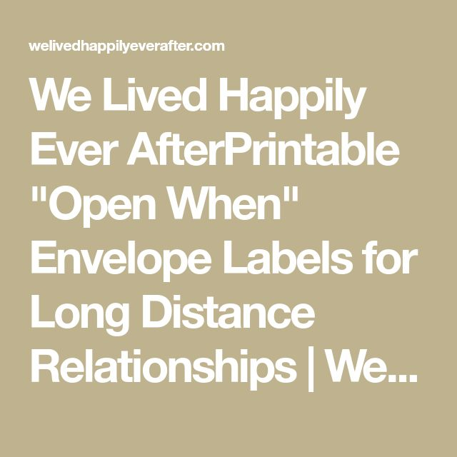 """We Lived Happily Ever AfterPrintable """"Open When"""" Envelope Labels for Long Distance Relationships 