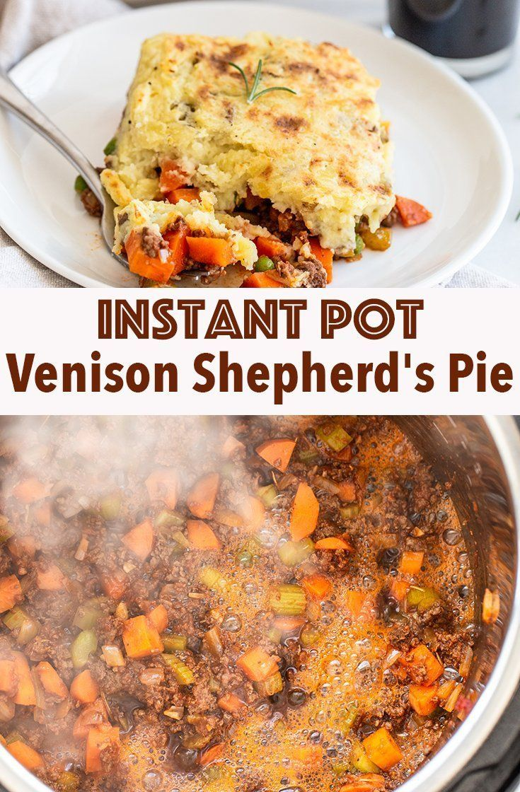 Instant Pot Venison Shepherd S Pie Miss Allie S Kitchen Recipe Venison Recipes Easy Dinner Recipes