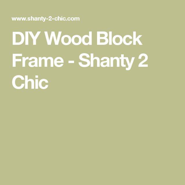 DIY Wood Block Frame - Shanty 2 Chic