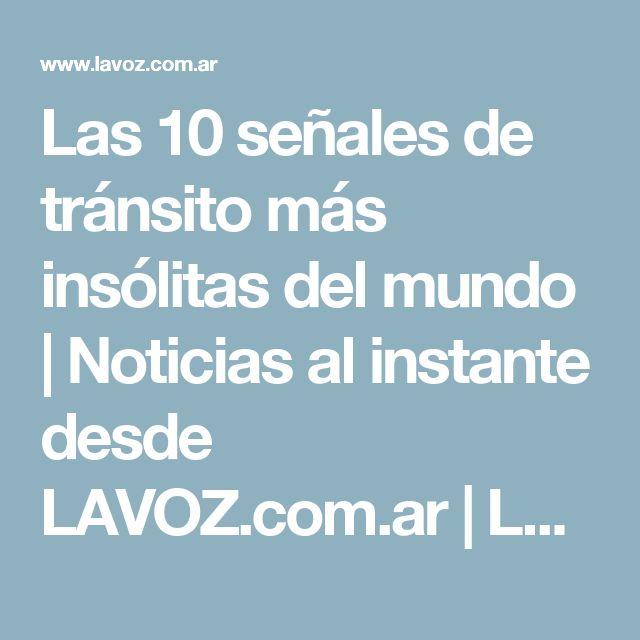 Las 10 señales de tránsito más insólitas del mundo   Noticias al instante desde LAVOZ.com.ar   La Voz