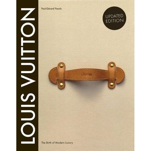 Louis Vuitton: The Birth of Modern Luxury Updated Edition: Louis Vuitton: 9781419705564: Amazon.com: Books