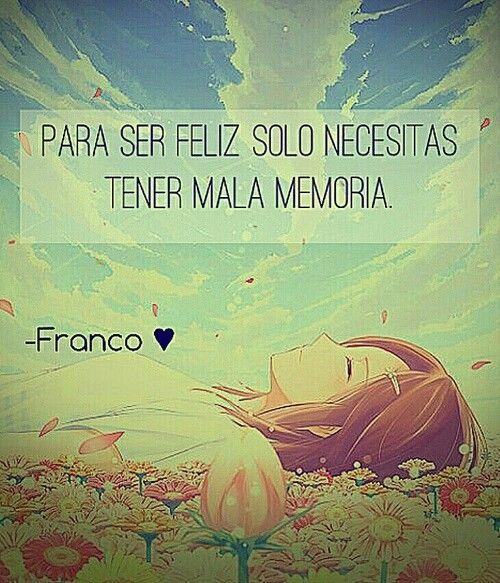 Para ser feliz*...