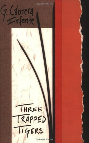 Three Trapped Tigers (Latin American Literature Series) by Guillermo Infante, http://www.amazon.co.uk/dp/1564783790/ref=cm_sw_r_pi_dp_vHfwrb1NJKTT2