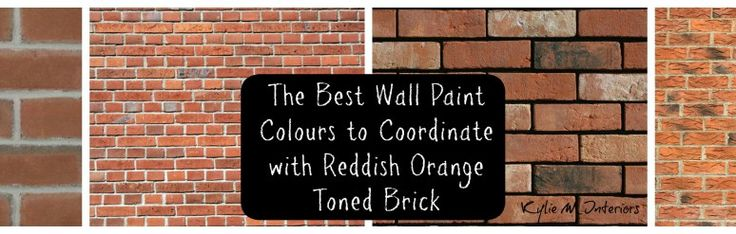 the best wall paint colours to coordinate with a red or reddish orange toned brick