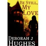 Be Still, My Love (Tess Schafer-Medium) (Kindle Edition)By Deborah J Hughes