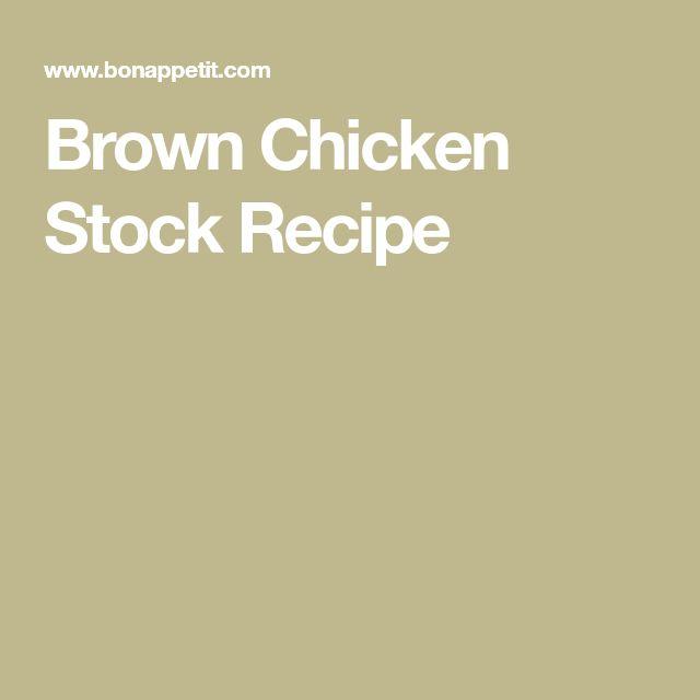 Brown Chicken Stock Recipe