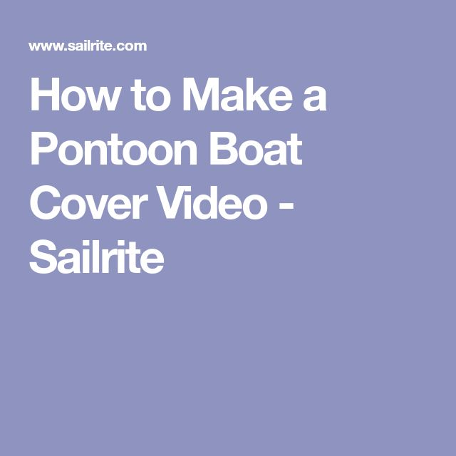 How to Make a Pontoon Boat Cover Video - Sailrite