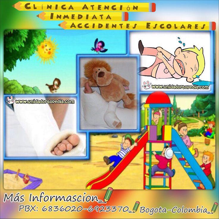Clínica Accidentes Escolares en Bogotá  Unidad Especializada en Ortopedia y Traumatologia en Bogota - Colombia PBX: 6923370 www.unidadortopedia.com