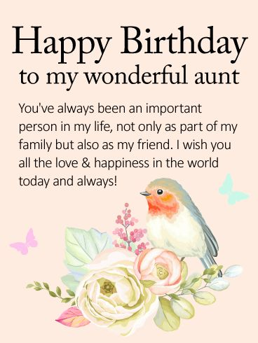 I Wish You All the Love - Happy Birthday Wishes Card for Aunt: With a pretty pink background and a sweet design, this lovely birthday card for a wonderful aunt in your life is sure to touch her heart and make her feel special. A colorful bird is perched upon a cluster of flowers, while a delicate butterfly hovers right beside, bringing your best wishes for love and happiness on her birthday and every day to come.