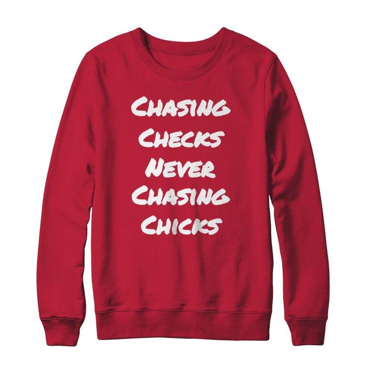 CHASING CHECKS NEVER CHASING CHICKS SWEATSHIRT