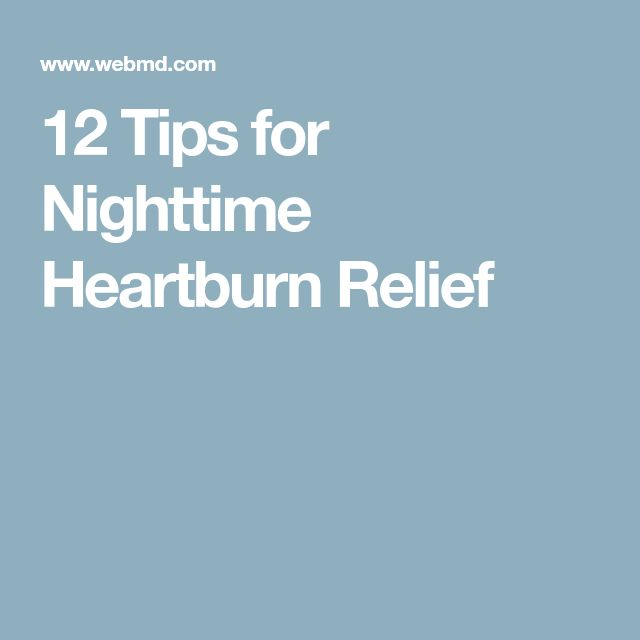 12 Tips for Nighttime Heartburn Relief