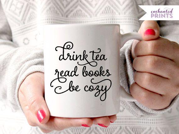 Drink Tea Read Books Be Cozy Coffee Mug Ceramic by EnchantedPrints