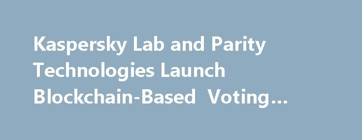 """Kaspersky Lab and Parity Technologies Launch Blockchain-Based Voting System https://betiforexcom.livejournal.com/28178923.html  Cybersecurity company Kaspersky Lab unveiled Polys, a secure online voting system based on blockchain technology and backed with transparent crypto algorithms, at the company's annual Cybersecurity Weekend event in Dublin.""""[Online] voting imposes ex...The post Kaspersky Lab and Parity Technologies Launch Blockchain-Based Voting System appeared first on…"""