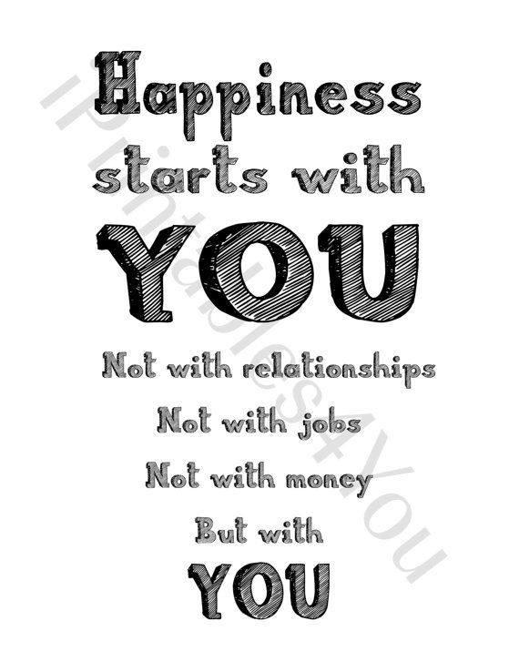 Happiness Starts With You Wisdom Quotes, Happy Quotes, Truth, Be Happy!