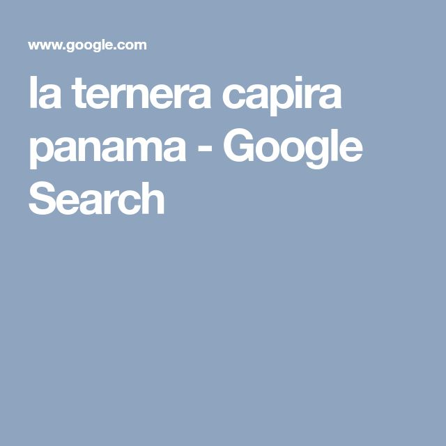la ternera capira panama - Google Search
