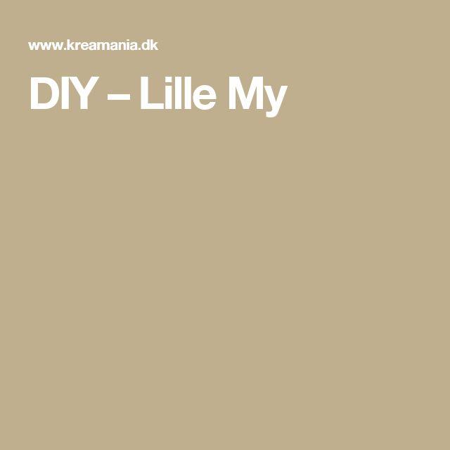 DIY – Lille My