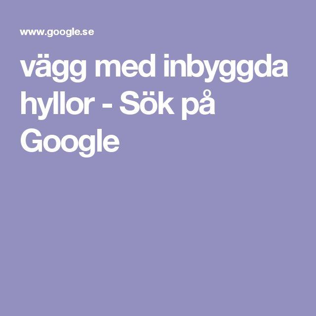 vägg med inbyggda hyllor - Sök på Google