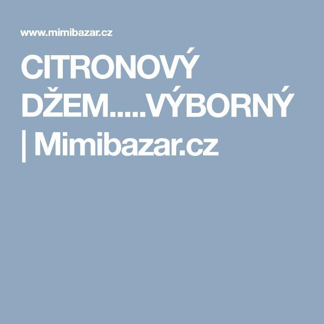 CITRONOVÝ DŽEM.....VÝBORNÝ | Mimibazar.cz