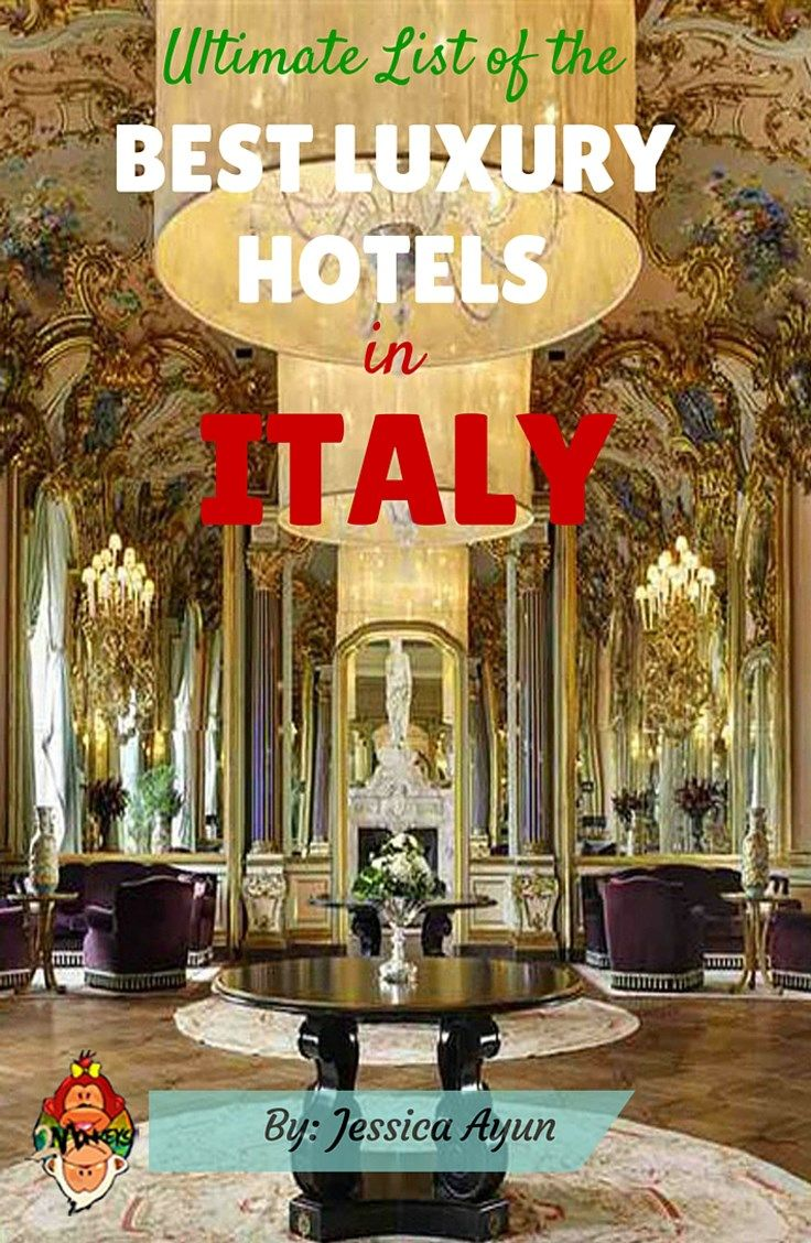 This article compiled the BEST LUXURY HOTELS IN ITALY