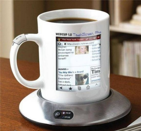 The Web Cup! This a new invention and i think it is a really cool idea! Basically it is a cup for drinking hot or cold drinks in, and onthe side of the cup there is a medium sized screen which is basically like a ipod touch. You can go ont he internet on it etc and i think you can watch videos.