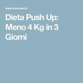 Dieta Push Up: Meno 4 Kg in 3 Giorni