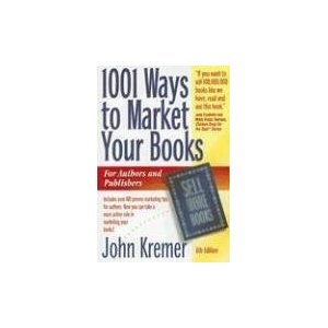 1001 Ways to Market Your Books by John Kremer1001 Reasons, Book Promotion, Self Publishing E Book, Book Marketing, Fabulous Book, Book Worth, Amazon Best Sel, Book 1001, Create Ebook