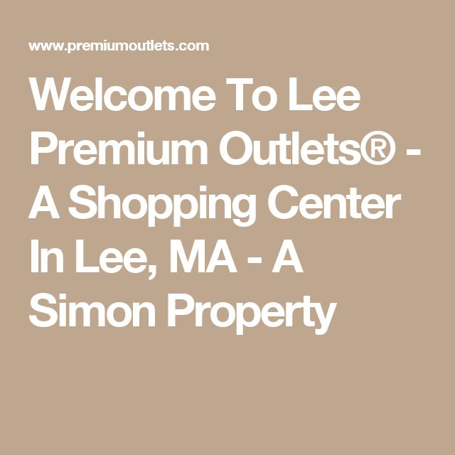 Welcome To Lee Premium Outlets® - A Shopping Center In Lee, MA - A Simon Property