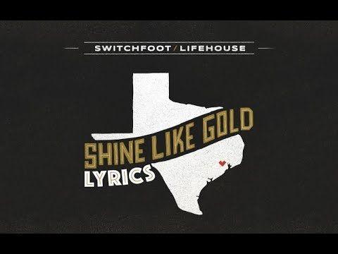 Switchfoot x Lifehouse // Shine Like Gold // Lyrics - YouTube