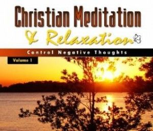 Christian Meditation CD: Controlling Negative Thoughts, Quieting a Restless Mind, and Morning Devotion. $19.95 CD, Downloads $9.95 each. #christianmeditationcd #negativethoughts http://www.thechristianmeditator.com/control-negative-thoughts-cd/