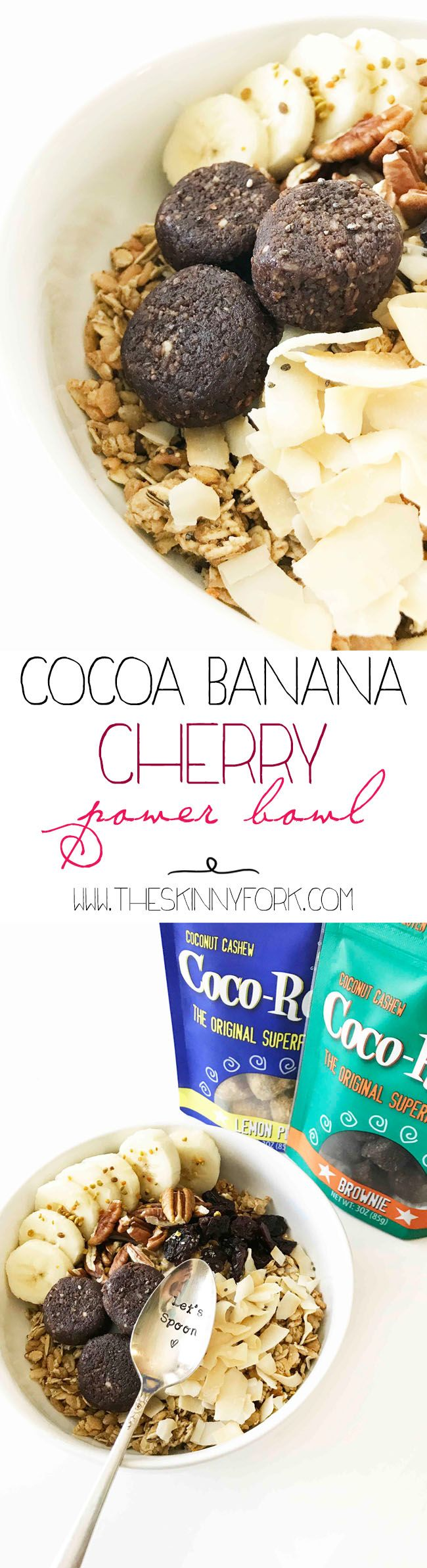 Starting the day off right with this Cocoa Banana Cherry Power Bowl! Made with Sejoyia Coco-Roons from Walmart! #CocoRoonsAtWalmart #Pmedia #Ad It's loaded up with granola, banana, dried cherries, coconut chips, nuts, and Sejoyia Brownie Coco-Roons! TheSkinnyFork.com | Skinny & Healthy Recipes