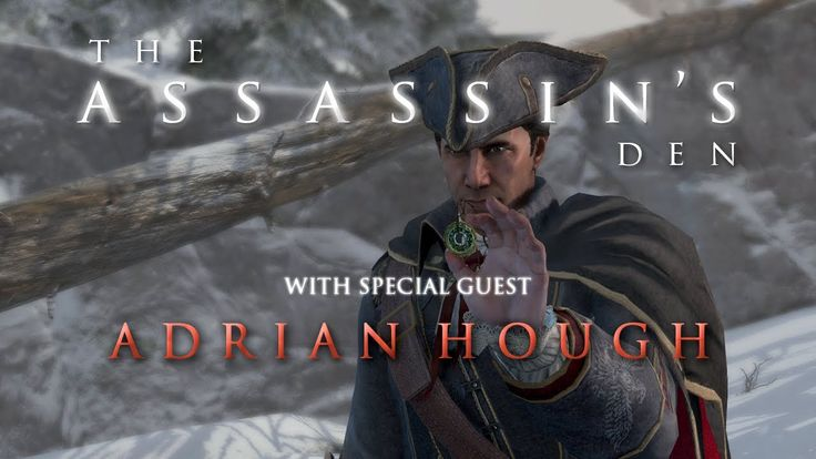 The Assassin's Den - ft. Adrian Hough (Haytham Kenway in Assassin's Cree...
