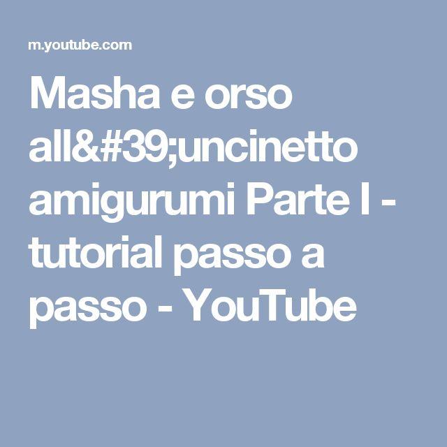 Masha e orso all'uncinetto amigurumi Parte I - tutorial passo a passo - YouTube