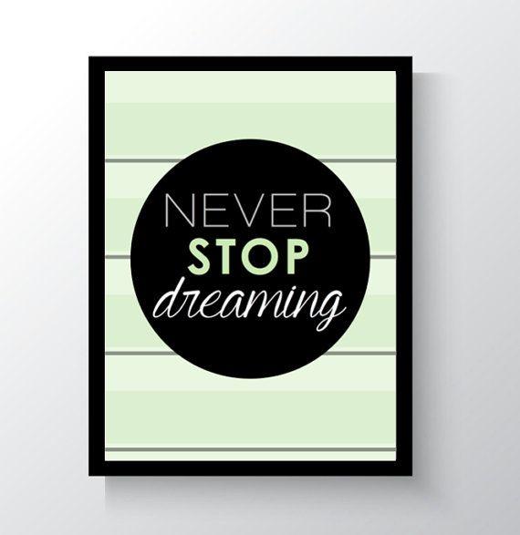 Never Stop Dreaming Digital Print Wall Art by DropOfSunPrints