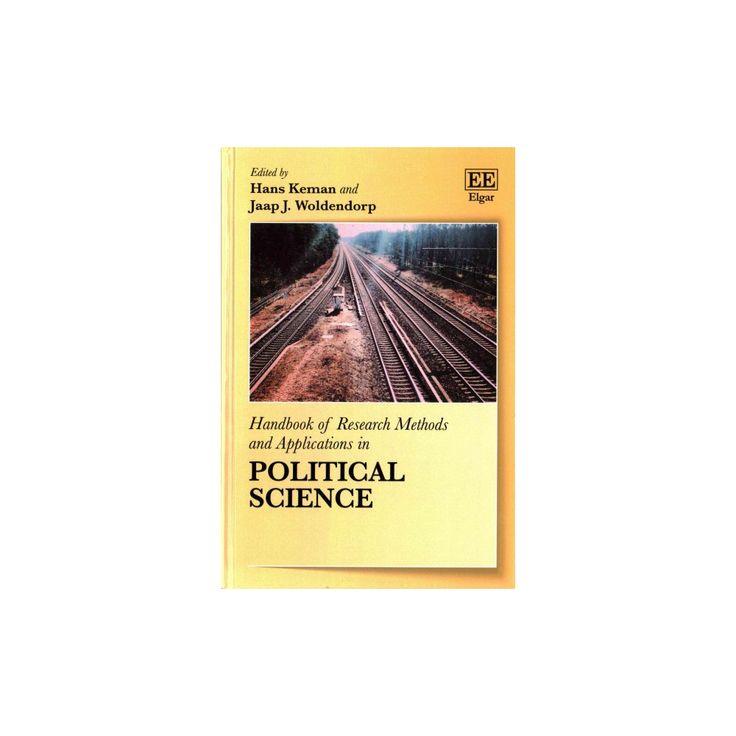 Handbook of Research Methods and Applications in Political Science (Hardcover) (Hans Keman & Jaap J.
