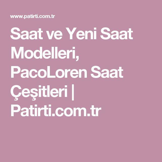 Saat ve Yeni Saat Modelleri, PacoLoren Saat Çeşitleri | Patirti.com.tr