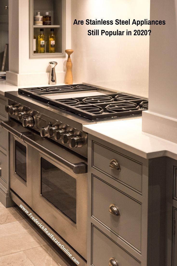 Are Stainless Steel Appliances Still Popular In 2021 Frederick Real Estate Online Kitchen Trends Kitchen Remodel Kitchen Decor