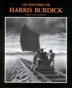 Harris Burdick - Les bons plans de Gandalf