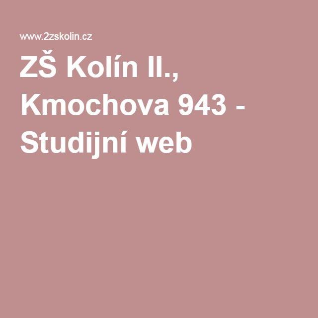 ZŠ Kolín II., Kmochova 943 - Studijní web - zápisy Př