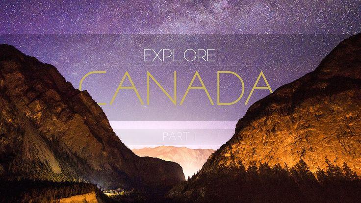 EXPLORE CANADA - Part 1 |   4K TIME-LAPSE FILM