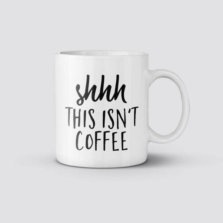 Shhh This Isn't Coffee - Coffee or Tea Mug