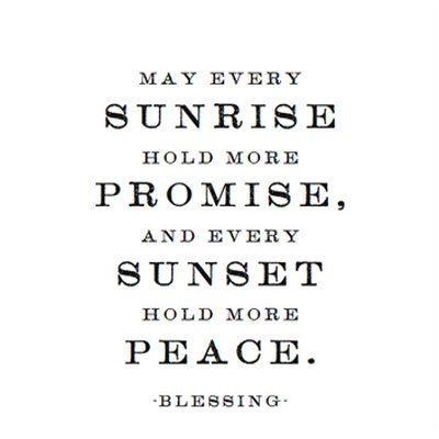 PeaceSunrises Holding, Blessed, Life, Inspiration, Quotes, Peace, Wisdom, Sunsets Holding, Living