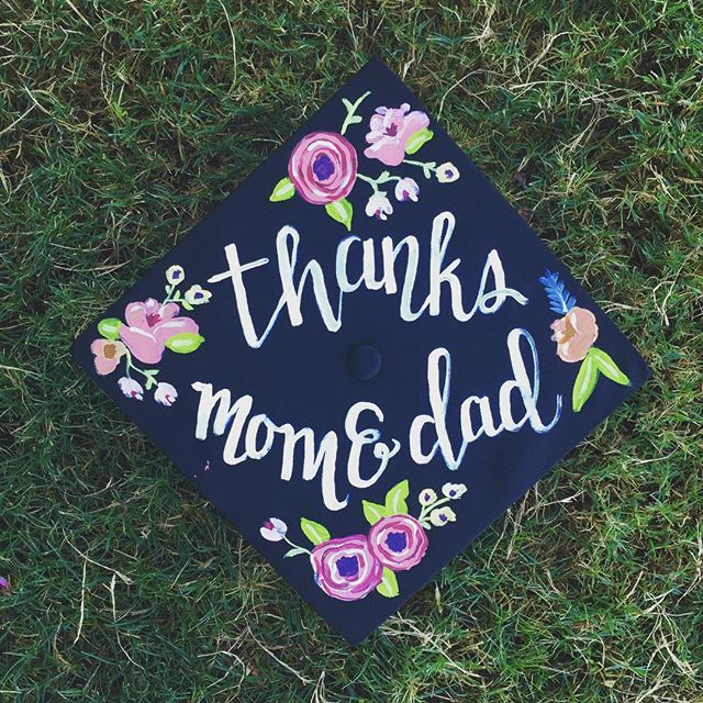 Pin for Later: 61 Creative Ways to Decorate Your Graduation Cap  Thank the parents!